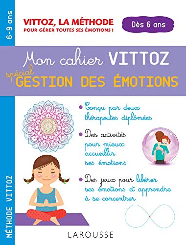 Mon cahier Vittoz, spécial gestion des émotions