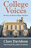 College Voices: The Story of Christ's College, Aberdeen