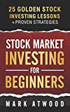 Stock Market Investing for Beginners: 25 Golden Stock Investing Lessons