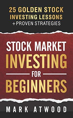 Stock Market Investing for Beginners: 25 Golden Stock Investing Lessons