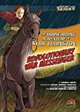 The Horse-Riding Adventure of Sybil Ludington, Revolutionary War Messenger (History's Kid Heroes)