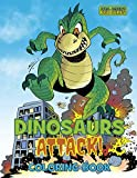 Dinosaurs Attack Coloring Book: For Kids and Adults, Dino Monsters Rampage Through The City Streets