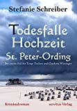 Todesfalle Hochzeit in St. Peter-Ording: Der zweite Fall für Torge Trulsen und Charlotte Wiesinger - Kriminalroman