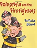 Poinsettia and the Firefighters (Laura Geringer Books)