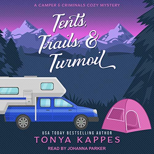 Tents, Trails, & Turmoil Audiobook By Tonya Kappes cover art