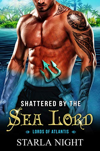 Shattered by the Sea Lord (Lords of Atlantis Book 8)