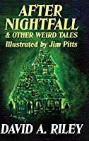 After Nightfall And Other Weird Tales: Illustrated by Jim Pitts