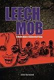 Leech Mob: A Novel about a Connecticut Gang