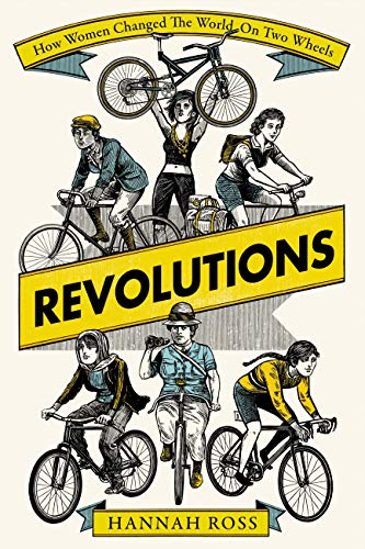 Revolutions: How Women Changed the World on Two Wheels (English Edition)