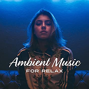 Ambient Music for Relax