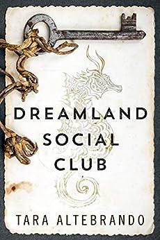 Dreamland Social Club by [Tara Altebrando]