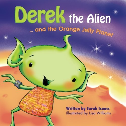Derek the Alien and the Orange Jelly Planet.