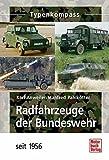 Radfahrzeuge der Bundeswehr: seit 1956 (Typenkompass) - Karl Anweiler