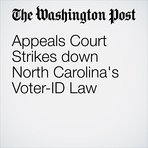 Appeals Court Strikes down North Carolina's Voter-ID Law audiobook cover art