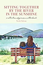 Sitting Together by the River in the Sunshine: A Collection of Poems on Motherhood