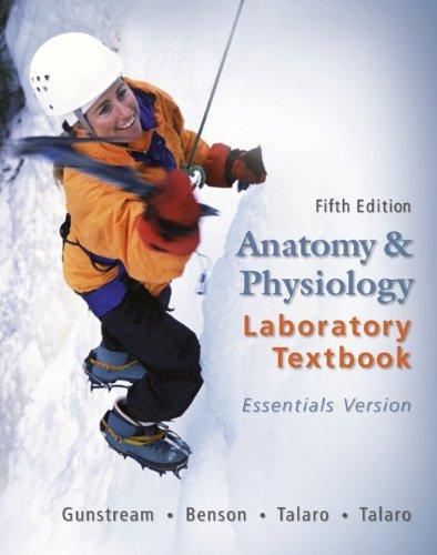 Anatomy & Physiology Laboratory Textbook Essentials Version