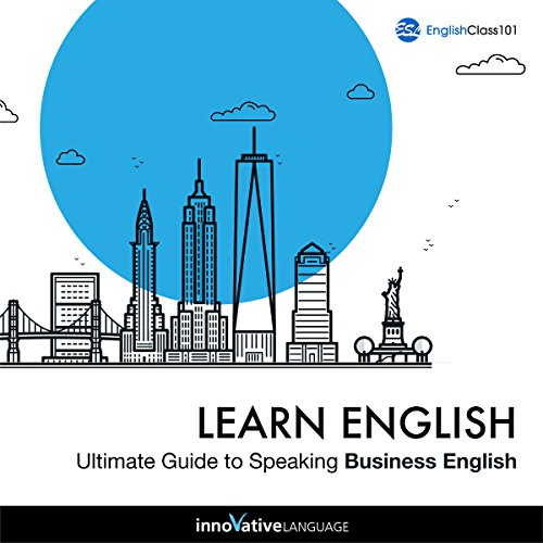 Learn English: Ultimate Guide to Speaking Business English                   By:                                                                                                                                 Innovative Language Learning LLC                               Narrated by:                                                                                                                                 EnglishClass101.com                      Length: 2 hrs and 56 mins     7 ratings     Overall 4.4