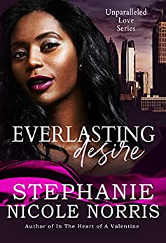 Everlasting Desire (Unparalleled Love Series) by [Stephanie Nicole Norris]