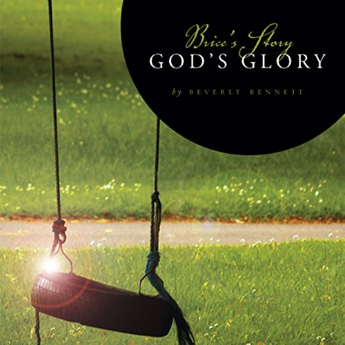 Brice's Story, God's Glory audiobook cover art
