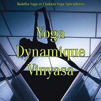 Yoga Dynamique Vinyasa – Musique ambiance pour power yoga, cours de yoga et pilates workout