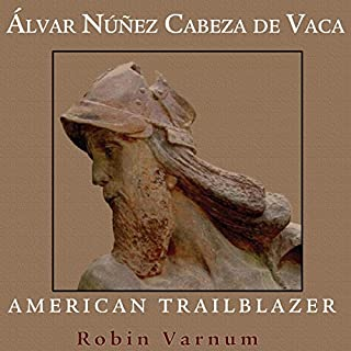 Alvar Nunez Cabeza de Vaca audiobook cover art