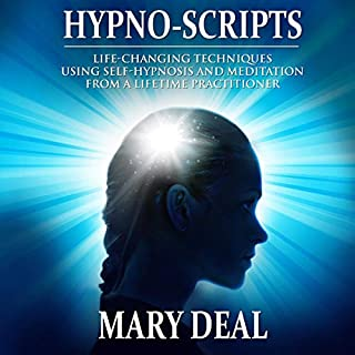 Hypno-Scripts: Life-Changing Techniques Using Self-Hypnosis and Meditation from a Lifetime Practitioner audiobook cover art