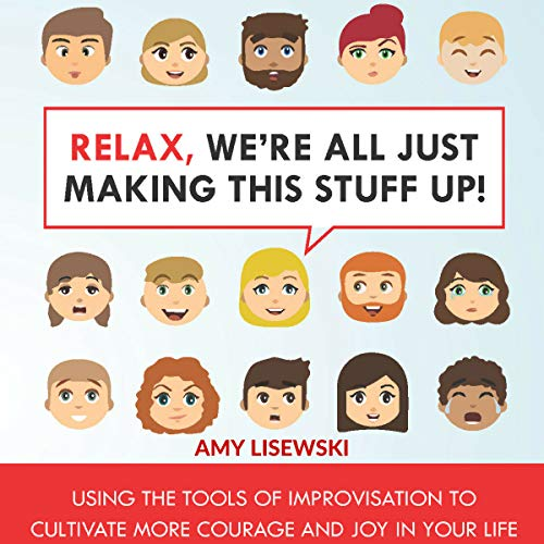 Relax, We're All Just Making This Stuff Up! audiobook cover art