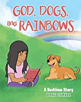 God, Dogs, and Rainbows: A Bedtime Story