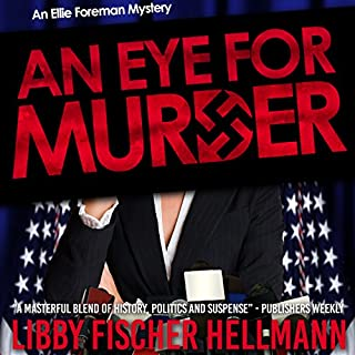 An Eye for Murder     An Ellie Foreman Mystery              By:                                                                                                                                 Libby Fischer Hellmann                               Narrated by:                                                                                                                                 Karyn O' Bryant                      Length: 10 hrs and 1 min     75 ratings     Overall 3.9