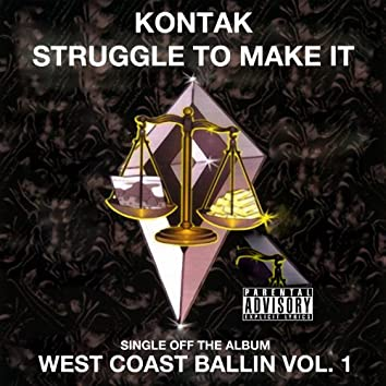 Struggle to Make It: West Coast Ballin, Vol.1