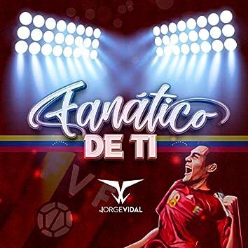 Fanático de ti (feat. Javier Pernia)