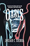 Oasis: The Fate of the World Rests on the Shoulders of One Ragtag Group (English Edition)
