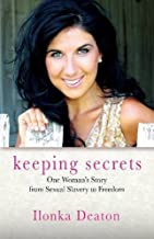 Keeping Secrets: One Woman's Story from Sexual Slavery to Freedom