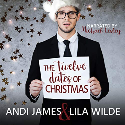 The Twelve Dates of Christmas Audiobook By Andi James, Lila Wilde cover art