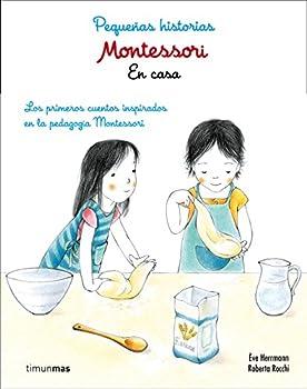 Hardcover Montessori. Pequeñas historias. En casa: Lor primeros cuentos inspirados en la pedagogía Montessori (Spanish Edition) [Spanish] Book