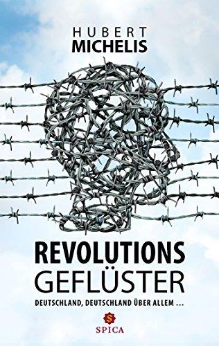 Revolutionsgeflüster: Deutschland, Deutschland über allem …