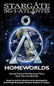 STARGATE SG-1 ATLANTIS: Homeworlds (SGX-06): Volume three of the Travelers' Tales