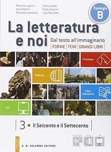 La letteratura e noi. Vol. 3-4LIM. Per la 4ª classe delle Scuole superiori. Con e-book. Con espansione online. Con libro