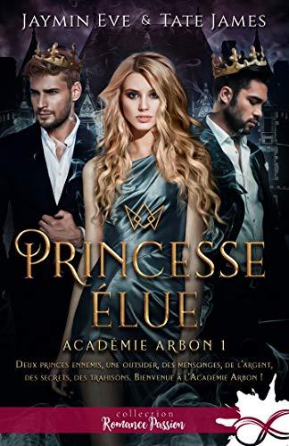 Princesse élue: Académie Arbon, T1 par [Jaymin Eve, Tate James, Céline Badaroux]