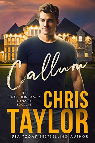 Callum (The Craigdon Family Dynasty Book 1) by [Chris Taylor]