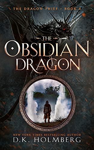 The Obsidian Dragon: An Epic Fantasy Progression Series (The Dragon Thief Book 4)