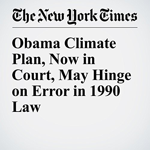 Obama Climate Plan, Now in Court, May Hinge on Error in 1990 Law audiobook cover art