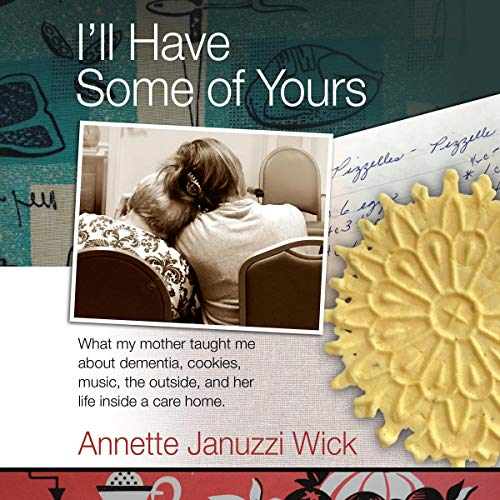 I'll Have Some of Yours Audiobook By Annette Januzzi Wick cover art