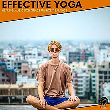 Effective Yoga - Healing Music For Graceful Body Balance
