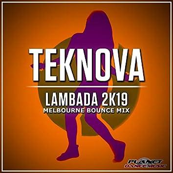 Lambada 2K19 (Melbourne Bounce Mix)