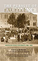The Pursuit of Excellence: Kentucky State University, 1886-2020 (Contemporary Perspectives in Race and Ethnic Relations)