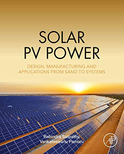 Solar PV Power: Design, Manufacturing and Applications from Sand to Systems (English Edition)