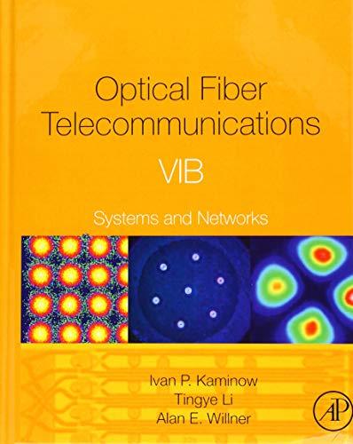 Optical Fiber Telecommunications Volume VIA: Components and Subsystems (Optics and Photonics)