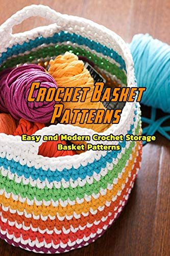 Compare Textbook Prices for Crochet Basket Patterns: Easy and Modern Crochet Storage Basket Patterns: Absolutely Amazing Crochet Basket Patterns Book  ISBN 9798586042415 by Ambundo, Mr Kennedy