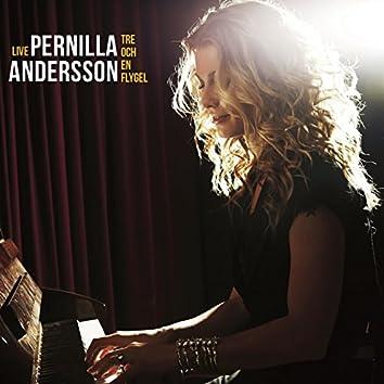 Pernilla Andersson, Tre och en flygel LIVE